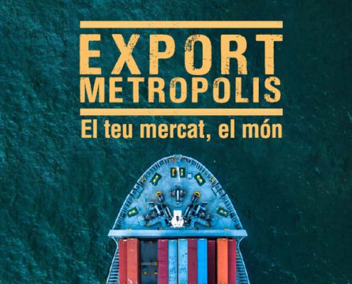 Exportmetropolis: augmenta la teva possibilitat de negoci