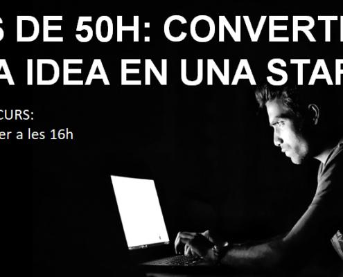 Curs de 50h: Converteix la teva idea en una startup