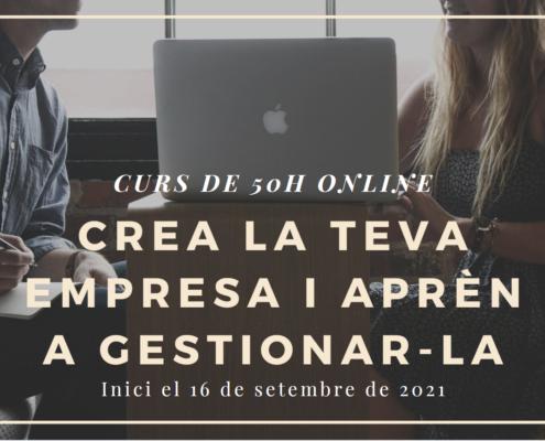 CURS 50H: CREA LA TEVA EMPRESA I APRÈN A GESTIONAR-LA